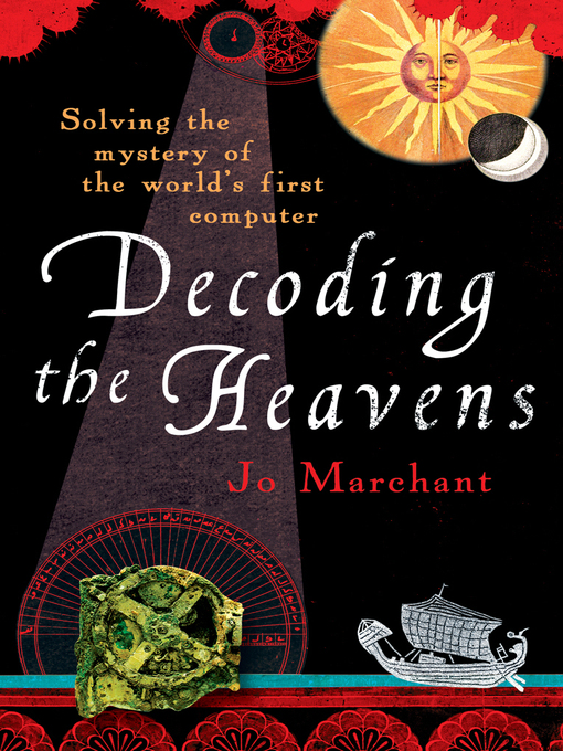 Decoding the Heavens (eBook): Solving the Mystery of the World&#39;s First Computer